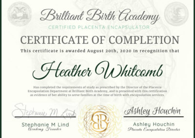 Brilliant Birth Academy certified placenta encapsulator certificate of completion awarded to Heather Whitcomb