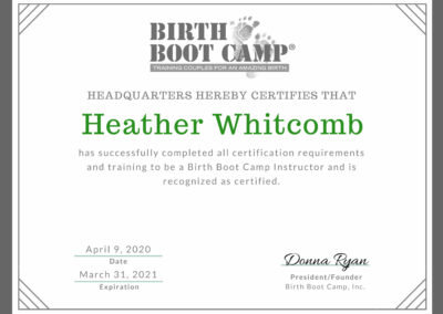 Birth Boot Camp headquarters herby certifies that Heather Whitcomb has successfully completed all certification requirements and training to be a Birth Boot Camp Instructor and is recognized as certified.